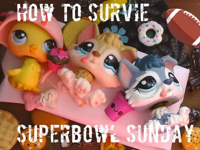 Lps: How to Survive Superbowl Sunday! #2