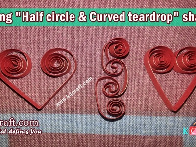 "Learn How to make quilling ""Open Heart, Scrolled Heart and Connected C scroll"" Shape 
