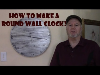 Making a DIY Round Wall Clock