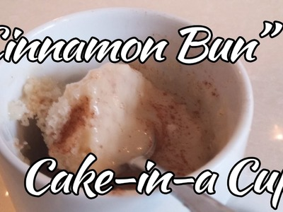 Easy Recipe:  Cinnamon Bun Cake-in-a-Cup  | Mug Cake- Make it in under 5 minutes!