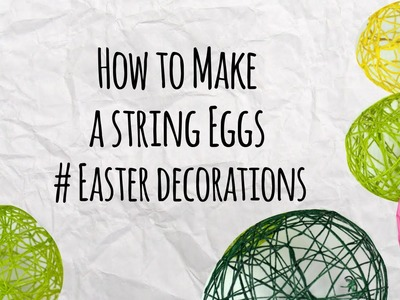 How to Make a String Eggs - Master of DIY - Creative Ideas For Home