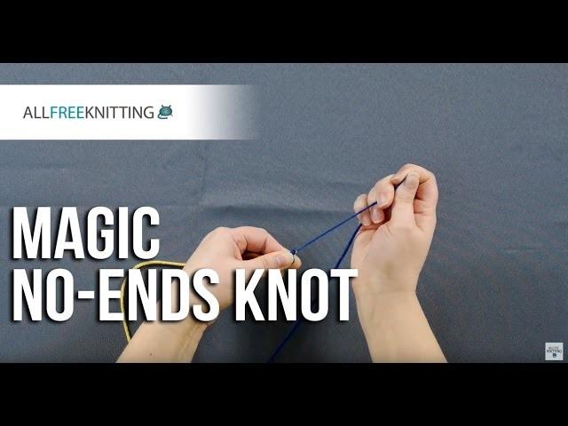 Magic No-Ends Knot