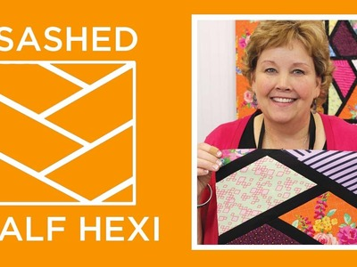 The Sashed Half Hexi Quilt
