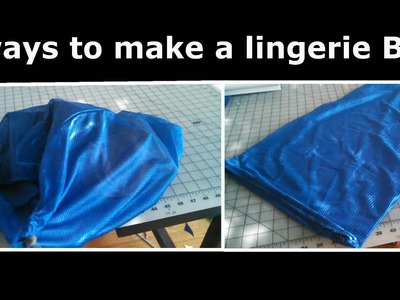 2 ways to make a lingerie bag