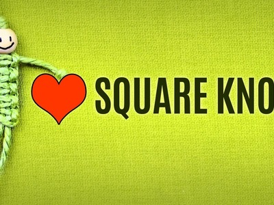 Basic Macramé Knots - Square Knot Tutorial | Macrame School