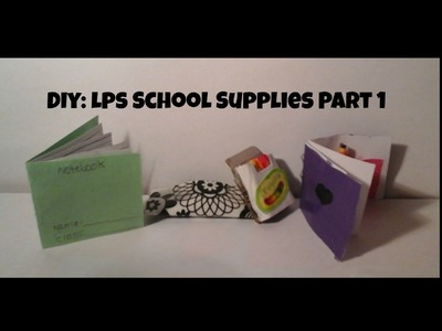 DIY: LPS School Supplies Part 1