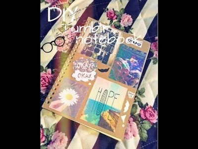 DIY: Tumblr Inspired Notebook ♡