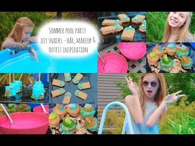 Sommer Pool Party - DIY snacks - Hår, Makeup & Outfit Inspiration