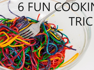 6 Fun Cooking Tricks