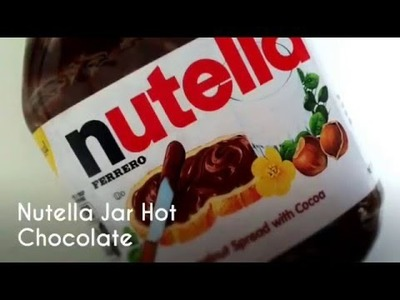 Nutella Jar Hot Chocolate