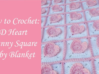 3D Heart Granny Square Baby Blanket
