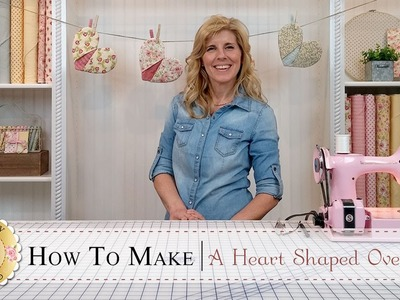 Country Kitchen Heart Shaped Oven Mitt | with Jennifer Bosworth of Shabby Fabrics