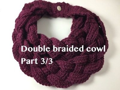 Ophelia Talks about Double Braided Cowl 3.3