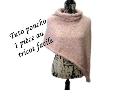 TUTO PONCHO 1 PIECE AU TRICOT FACILE poncho easy and quick knitting