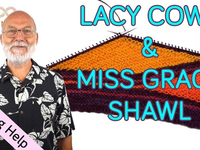 Knitting Help: Lacy Cowl & Miss Grace Shawl