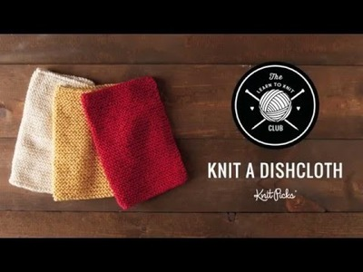 Learn to Knit Club: Learn to Knit a Dishcloth, Full Class