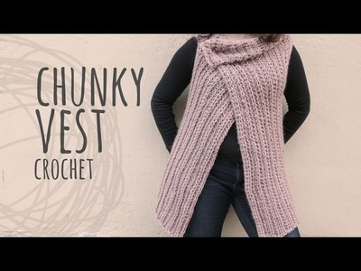 Tutorial Easy Vest with Chunky Yarn