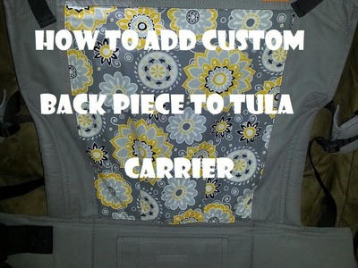 How To Add A Custom Back Panel On A Tula Baby Carrier