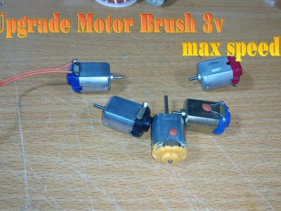 How to make upgrade Motor Brush 3v max speed
