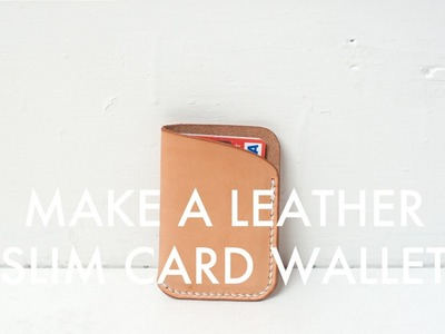 Making a Slim Leather Card Wallet - Build Along Tutorial
