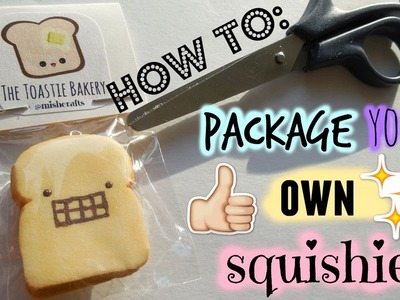 Part II: How to package your squishy + Homemade squishy collection!