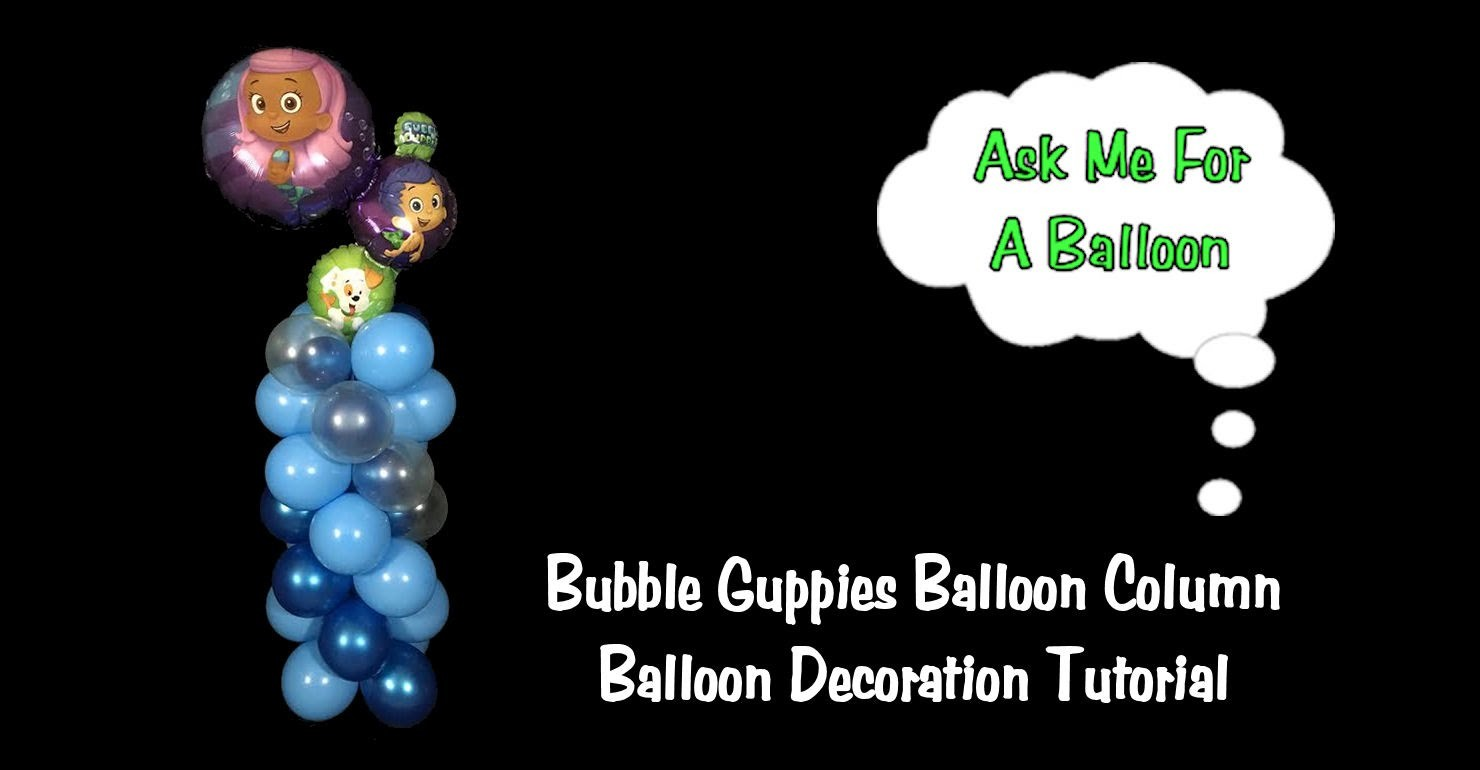 Bubble Guppies Balloon Column Tutorial