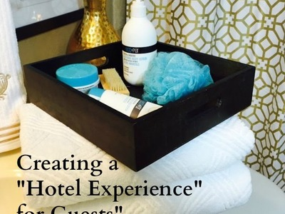 """Creating a """"Hotel Experience"""" for Guests"""