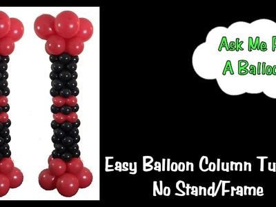 Easy Balloon Column Tutorial - No Stand.Frame