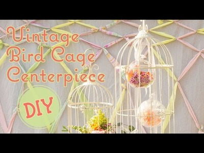 How to Create a Vintage Chic Bird Cage Centerpiece