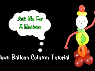 How to Make Clown Balloon Column - Balloon Decoration Tutorial