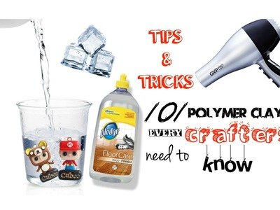 101 polymer clay TIPS & TRICKS every CRAFTERS need to know