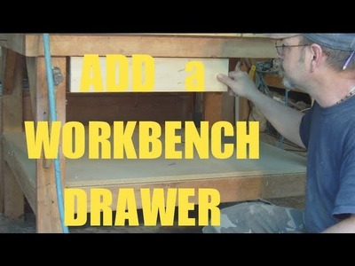 Add a drawer to your work bench 1 2 3