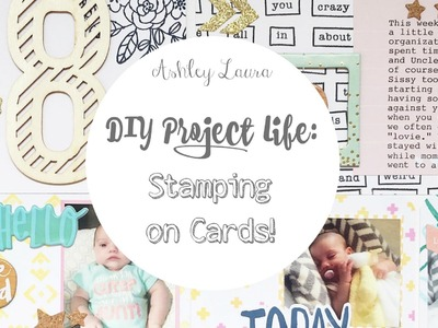 DIY Project Life: Stamping