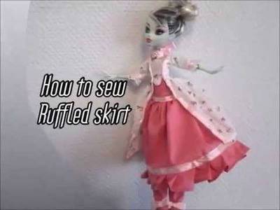 How to sew ruffled skirt for fashion dolls, monster high, barbie.  any size!