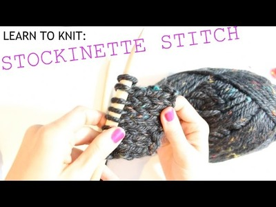 LEARN TO KNIT: Stockinette Stitch