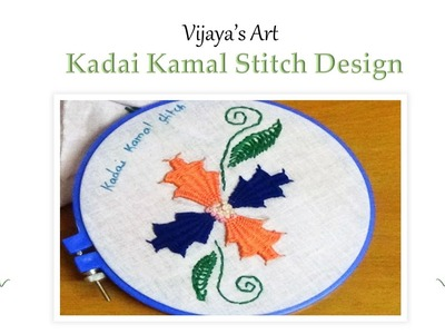 Hand Embroidery work Designs - Design of Kadai Kamal Stitch