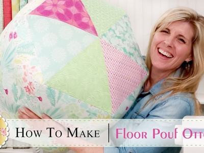 How to Make a Floor Pouf Ottoman | with Jennifer Bosworth of Shabby Fabrics