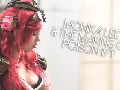 Monika Lee and the making of Poison Ivy (cosplay)