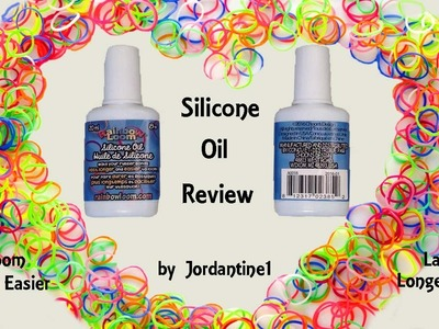 New Silicone Oil Review - Rainbow Loom Band Lubricant & Loomigurumi Protection - Plus Sneak Peek