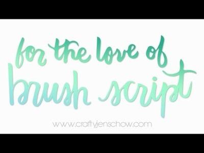For the Love of Brush Script