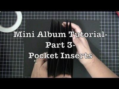 Mini Album Tutorial -  Part 3 - Pocket Inserts