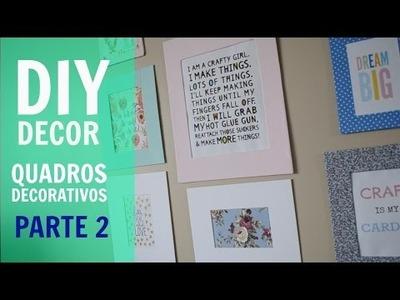 DIY DECOR:: Quadros  decorativos parte 2 (Decorative frames)