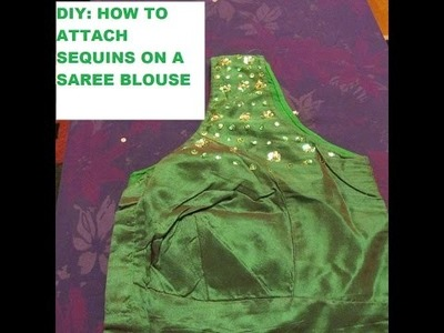 DIY: HOW TO ATTACH SEQUINS ON A SAREE BLOUSE!