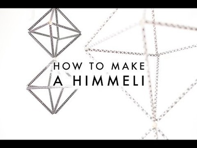 DIY. How To Make A HIMMELI