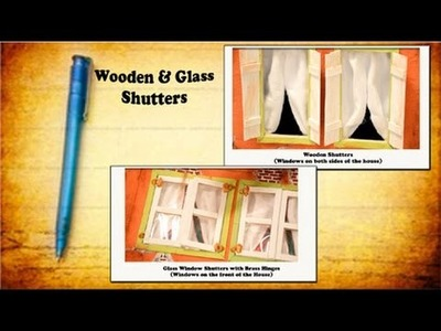 How to make a Miniature House Tutorial. (Part 5) 'Wood Shutters & Glass Shutters with Brass Hinge""