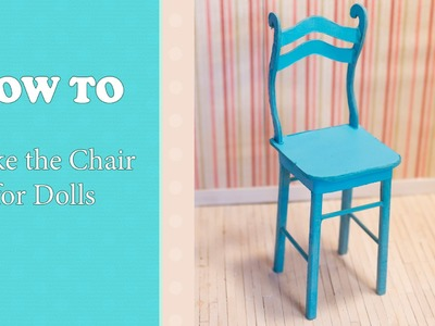 How To Make Doll's Chair WillStore TUTORIAL