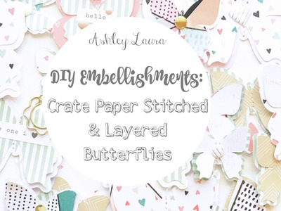 DIY Embellishments: Crate Paper stitched and layered butterflies