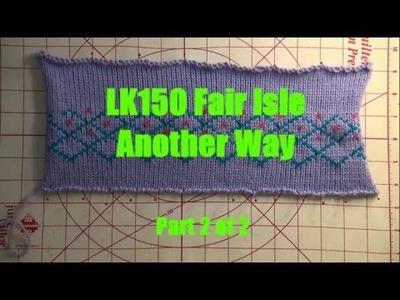 Fair Isle with NO floats ~ Part 2 of 2