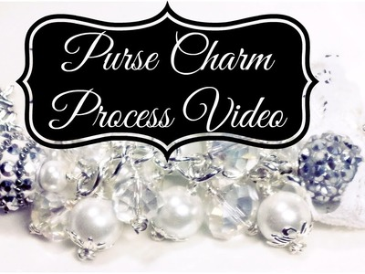 Purse Charm Process Video!