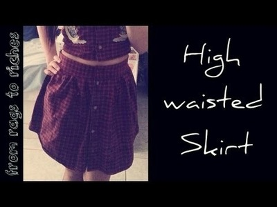 From Rags to Riches: Oversized Button Down to High-waisted Skirt (Part II)
